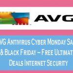 AVG Antivirus Cyber Monday Sale & Black Friday Free Ultimate Deals Internet Security