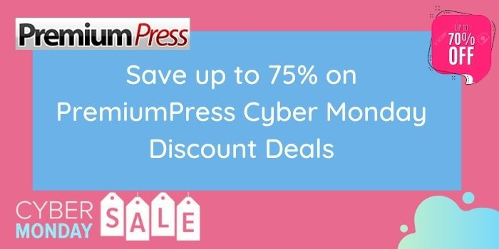 Save upto 75% on PremiumPress Cyber Monday Discount Deals