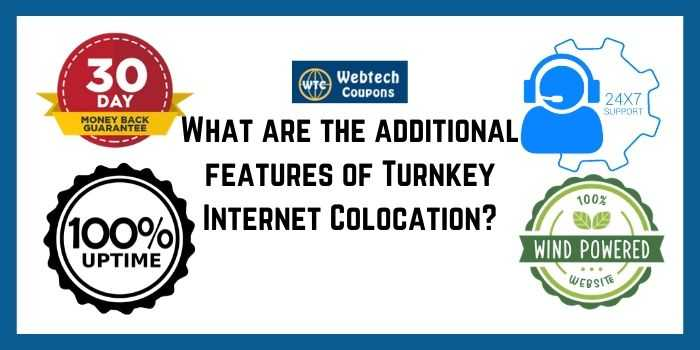 Features of Turnkey Coloaction