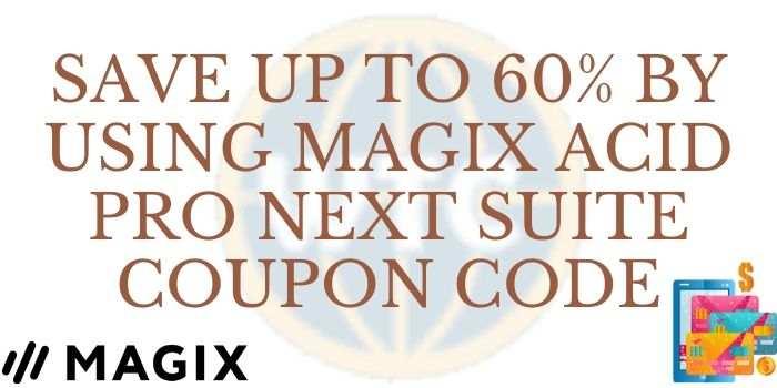 Magix Acid Pro Next Suite Promo Code