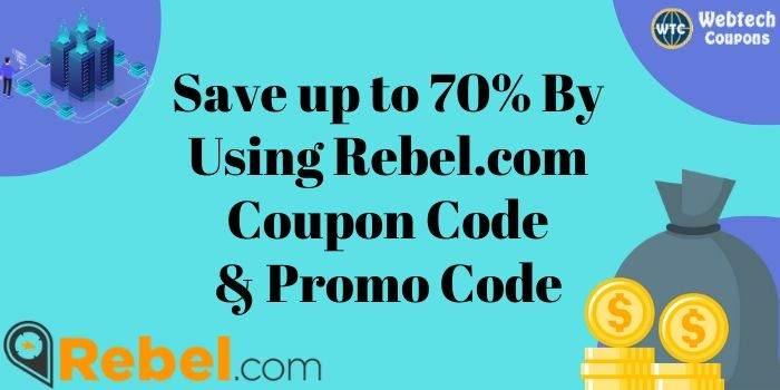Rebel.com Promotion Code