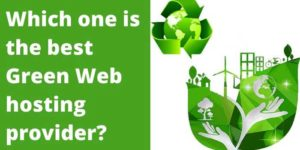 Updated list of best geen webhosting provider in the world