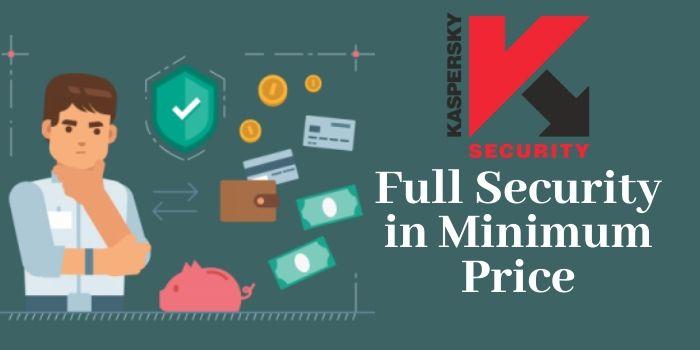 Kaspersky best antivirus in low budget