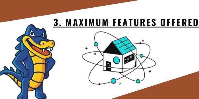 3. Maximum Features Offered