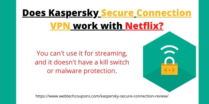 Does Kaspersky Secure Connection VPN work with Netflix