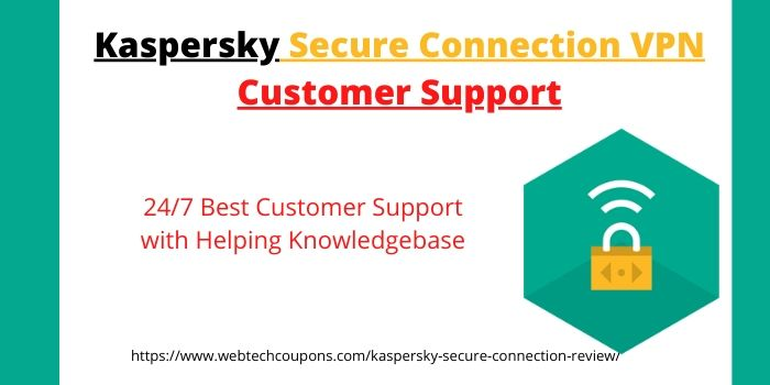Kaspersky Secure Connection Review-Customer Support