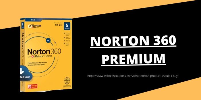 Which Norton Produt Should I Buy- Norton 360 Premium