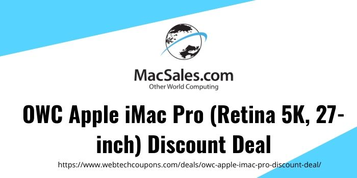 Get OWC Apple iMac Pro (Retina 5K, 27-inch) (Current Model) Discount Deal