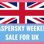 KASPERSKY WEEKEND SALE FOR UK