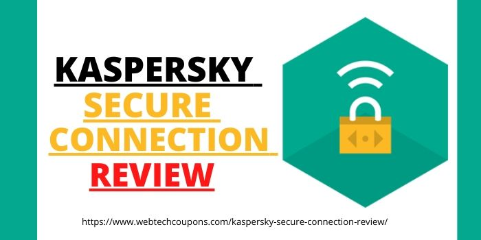 Kaspersky Secure Connection Review 2020