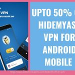 UPTO 50% OFF HIDEMYASS VPN FOR ANDROID MOBILE