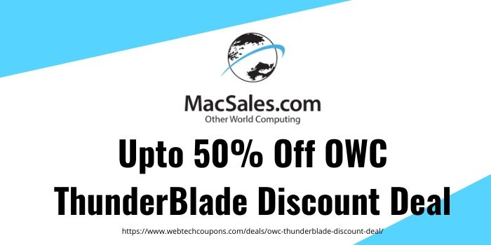 Upto 50% Off OWC ThunderBlade Discount Deal