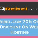 Rebel.com 70 Off Discount On Web Hosting