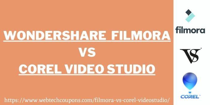 Wondershare filmora Vs Corel Video studio www.webtechcoupons.com
