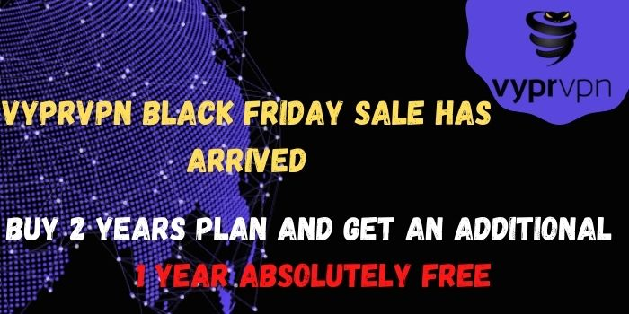 Buy 3 year plan by paying for 2 years VyprVPN Plan