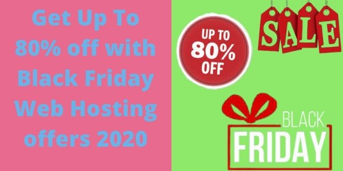 Get Up To 80% off with Black Friday Web Hosting offers 2020