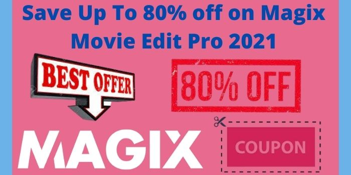 Save Up To 80% off on Magix Movie Edit Pro 2021