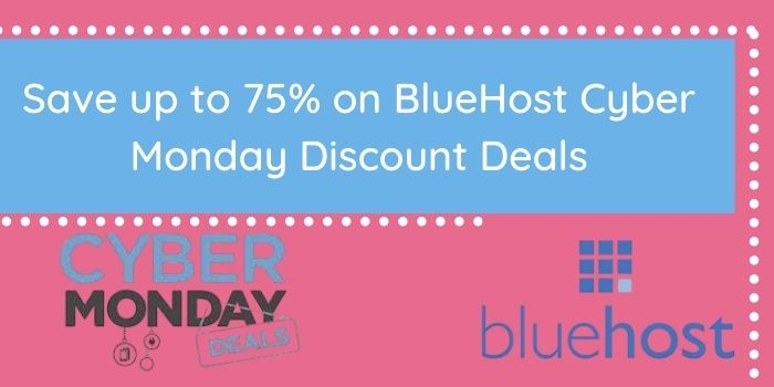 Save up to 75% on BlueHost Cyber Monday Discount Deals