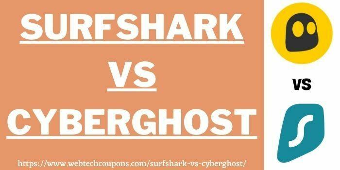 Surfshark vs CyberGhost www.webtechcoupons.com