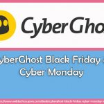 cyberghost black friday and cyber monday