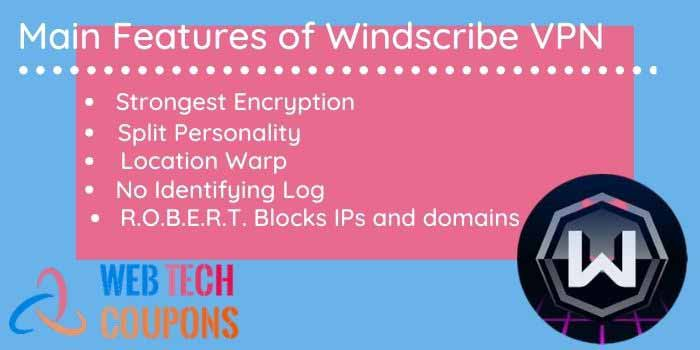 main features of windscribe VPN