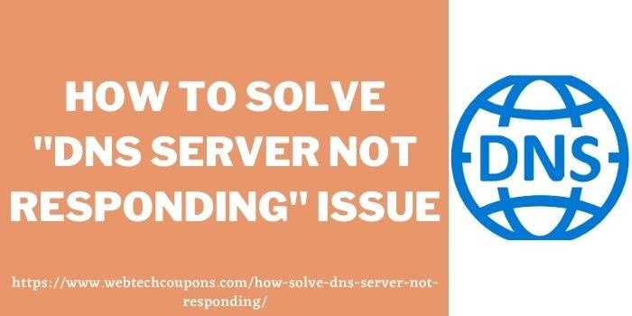 How to solve DNS server not responding issue www.webtechcoupons.com