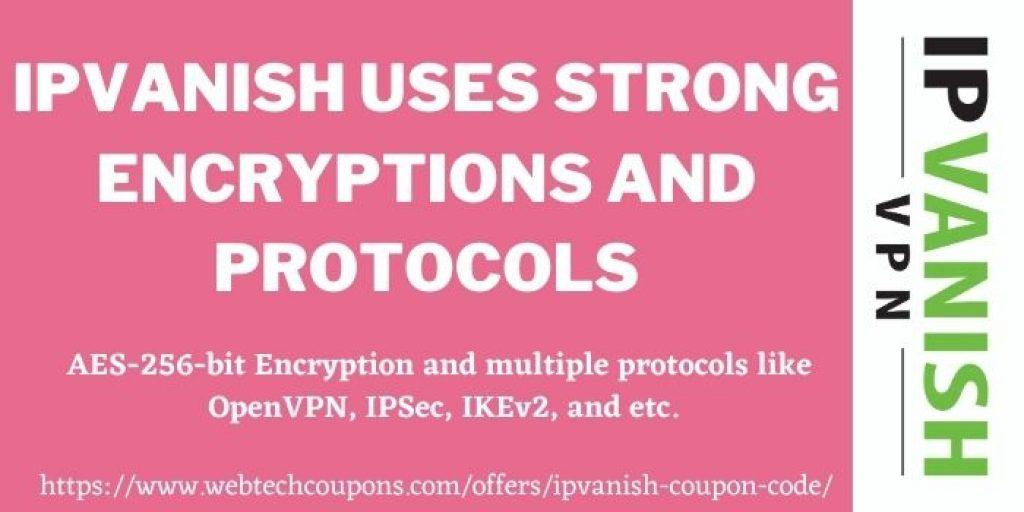 IPVANISH USES STRONG ENCRYPTIONS AND PROTOCOLS