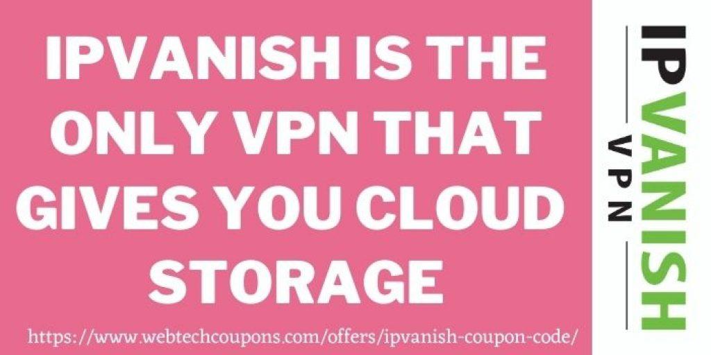 IPVanish Cloud Storage IPVansih Coupon Code
