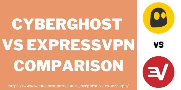 CyberGhost vs ExpressVPN Comparison www.webtechcoupons.com