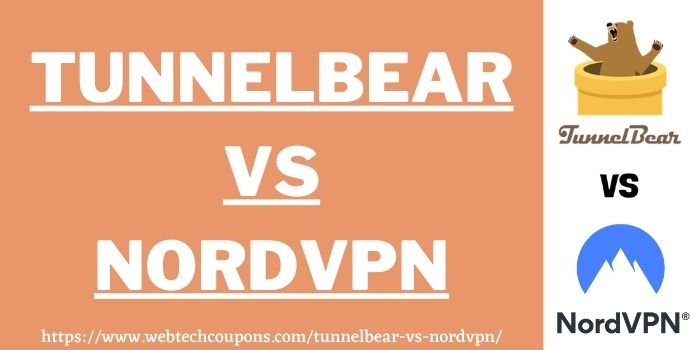 TunnelBear vs NordVPN www.webtechcoupons.com