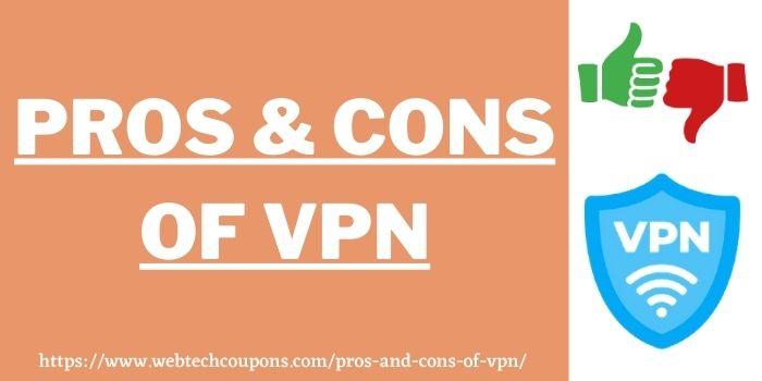 pros and cons of VPN www.webtechcoupons.com