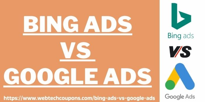Bing Ads Vs Google Ads www.webtechcoupons.com