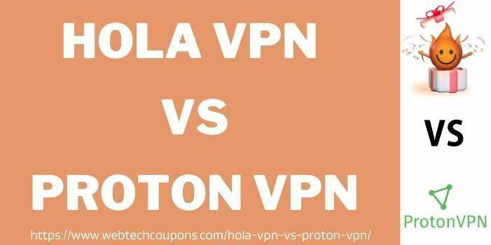 HOLA VPN VS PROTON VPN Which Is Better www.webtechcoupons.com