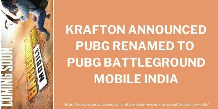 Krafton Announced Pubg Renamed To Pubg Battleground Mobile India