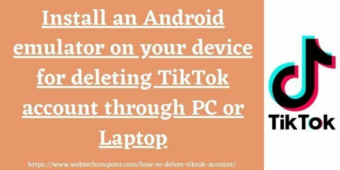delete TikTok account on PC or laptop
