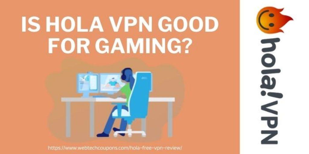 hola vpn for gaming