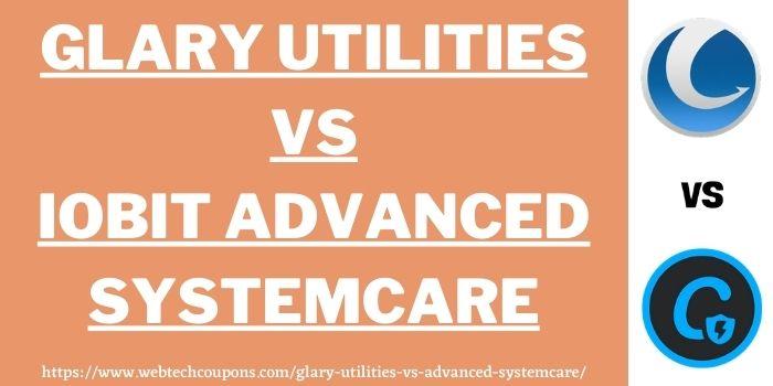 Advanced SystemCare vs Glary Utilities www.webtechcoupons.com