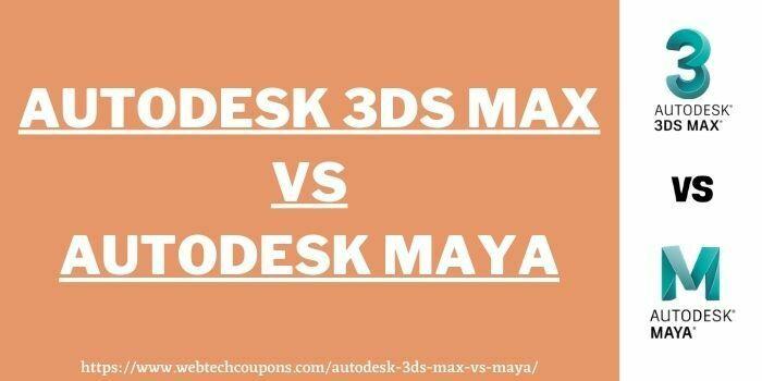 Autodesk 3ds Max Vs Maya www.webtechcoupons.com