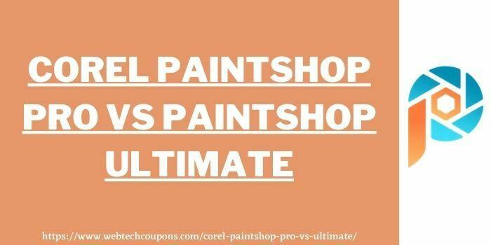 Corel Paintshop ultimate vs pro www.webtechcoupons.com