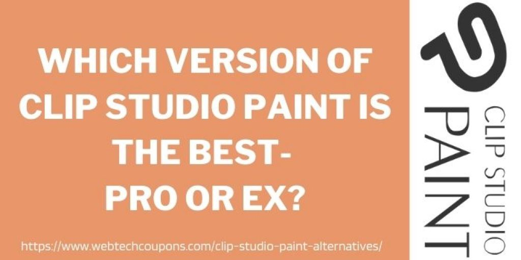 Which Version Of Clip Studio Paint Is The Best