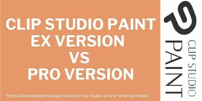 clip studio paint Ex version Vs Pro version