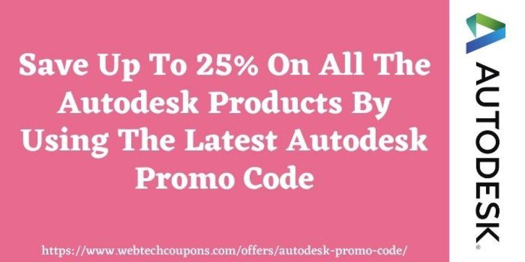 Autodesk Promo code www.webtechcoupons.com