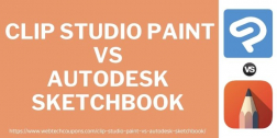 Clip Studio Paint Vs AutoDesk SketchBook Comparison 2021– Which Is Better For Beginners?