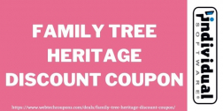 Family Tree Heritage Discount Coupon 2021 | Extra 40% Limited Time Discount