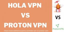 Hola VPN Vs ProtonVPN 2021 | Who Gives Better Services?