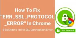 """How To Fix """"ERR_SSL_PROTOCOL_ERROR"""" In Chrome   8 Methods To Fix ERR_SSL_PROTOCOL_ERROR"""