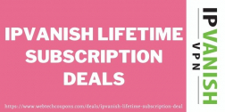 IPVanish lifetime subscription deal | Grab Upto 65% Off On IPVanish VPN
