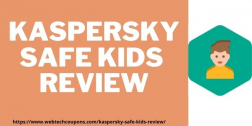 Kaspersky Safe Kids Review 2021– A Detailed Guide For Safety