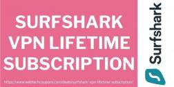 Grab It Now Surfshark VPN Lifetime Subscription Deals 2021
